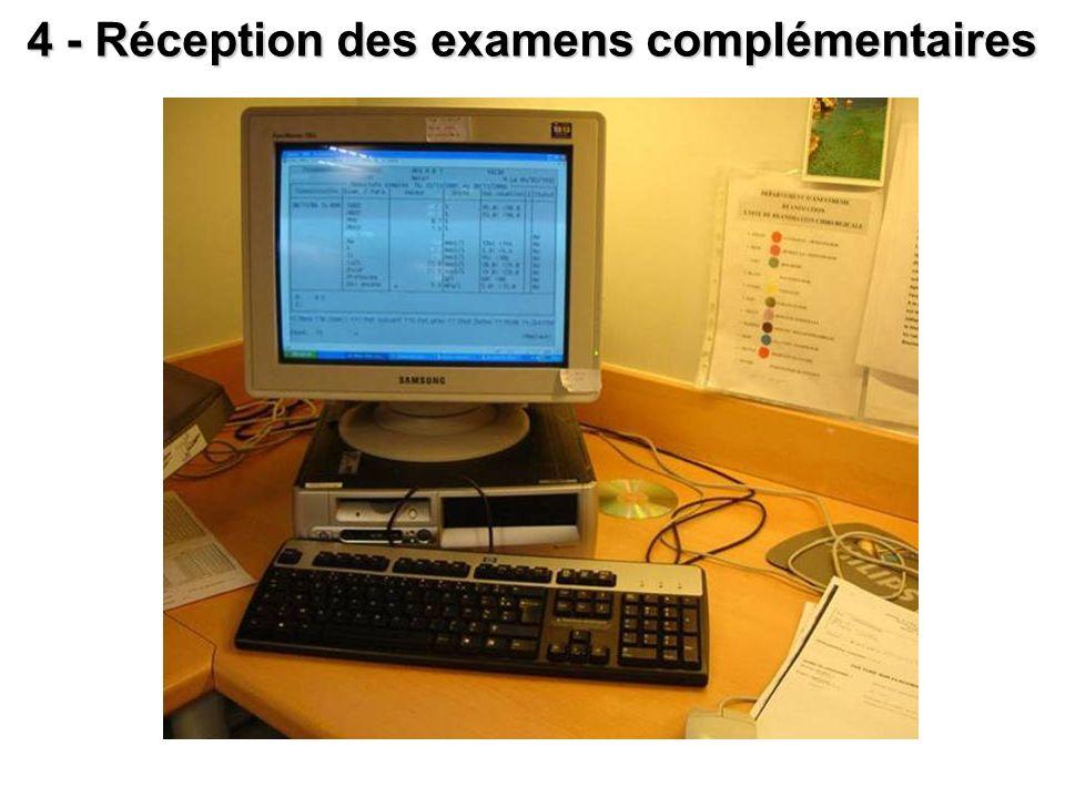 4 - Réception des examens complémentaires