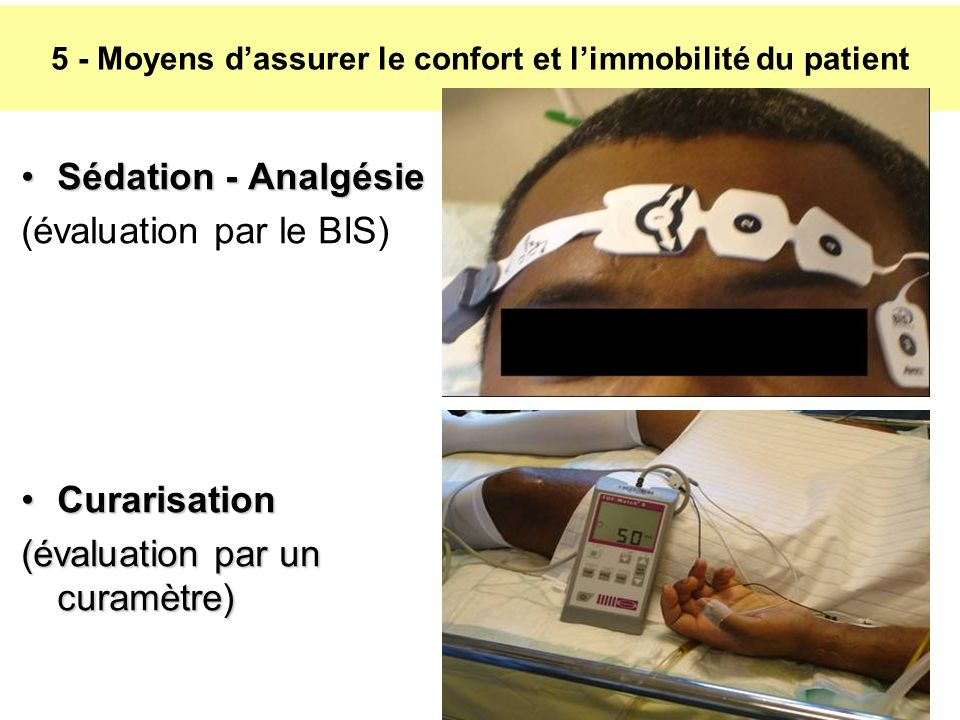 5 - Moyens d'assurer le confort et l'immobilité du patient