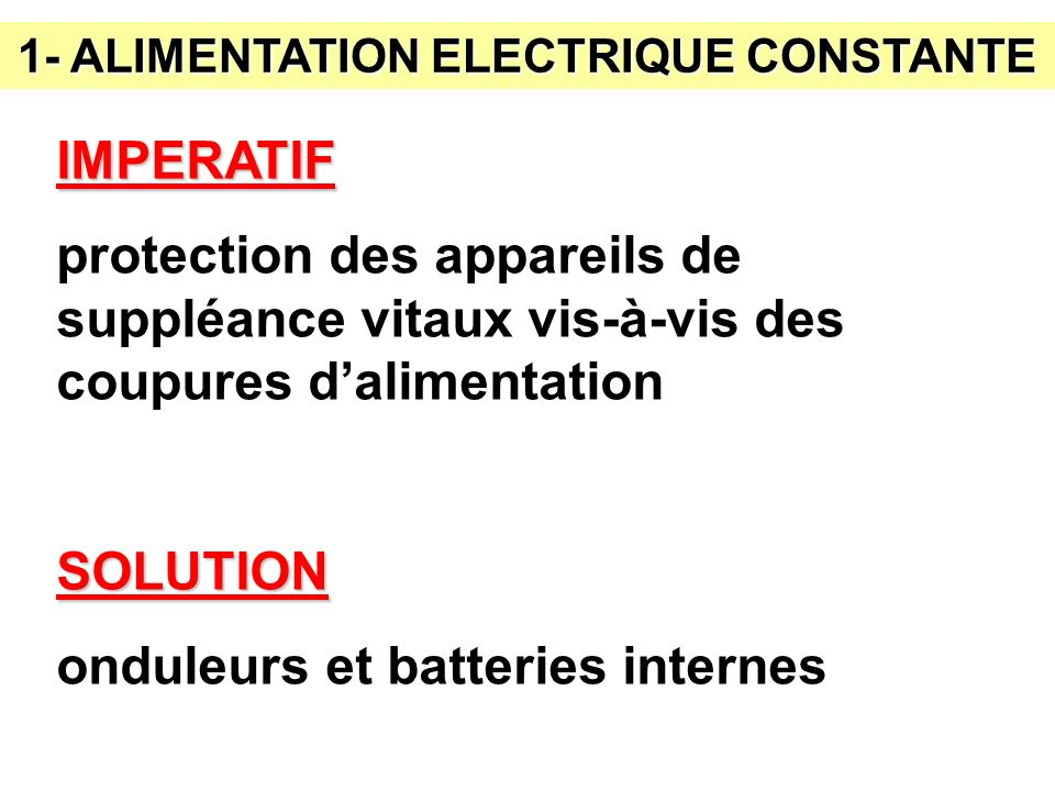 1- ALIMENTATION ELECTRIQUE CONSTANTE