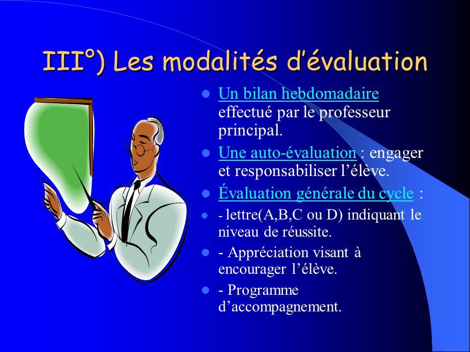 III°) Les modalités d'évaluation