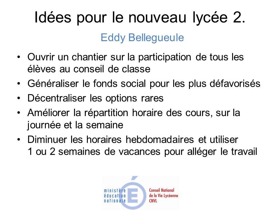 Idées pour le nouveau lycée 2. Eddy Bellegueule