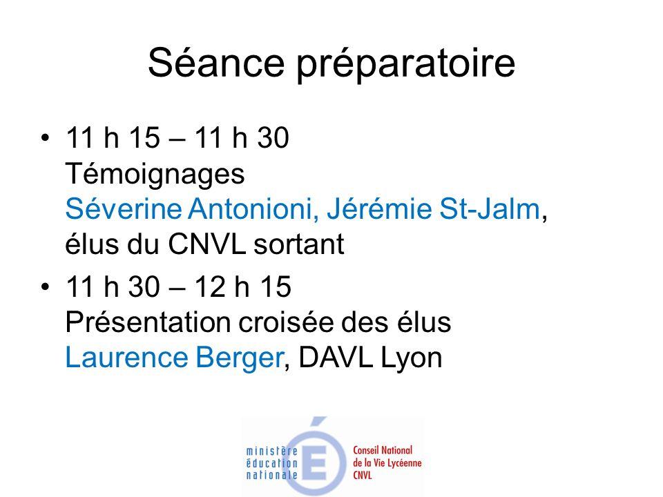 Séance préparatoire 11 h 15 – 11 h 30 Témoignages Séverine Antonioni, Jérémie St-Jalm, élus du CNVL sortant.