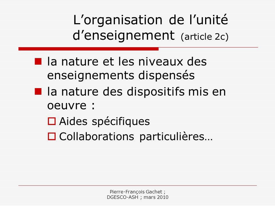 L'organisation de l'unité d'enseignement (article 2c)