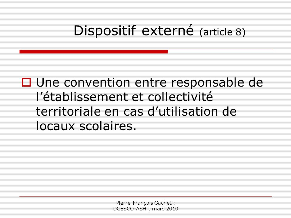 Dispositif externé (article 8)