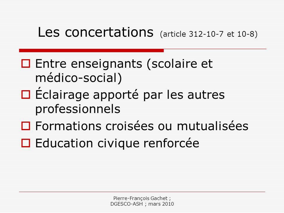 Les concertations (article 312-10-7 et 10-8)