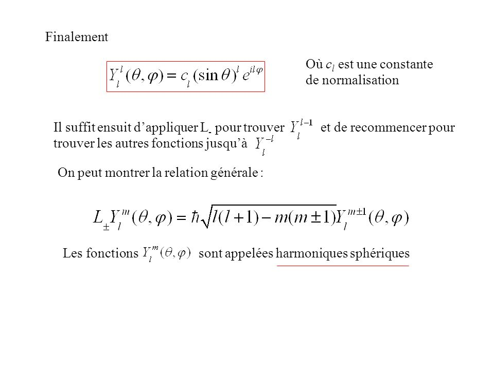 Finalement Où cl est une constante de normalisation.