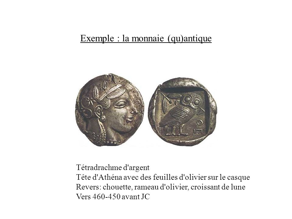 Exemple : la monnaie (qu)antique