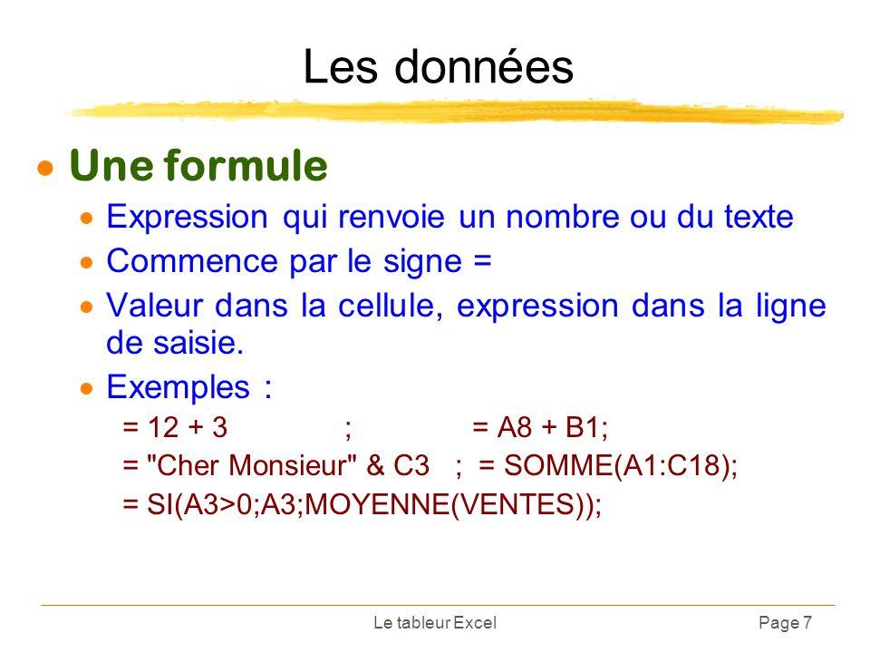 Les données Une formule Expression qui renvoie un nombre ou du texte