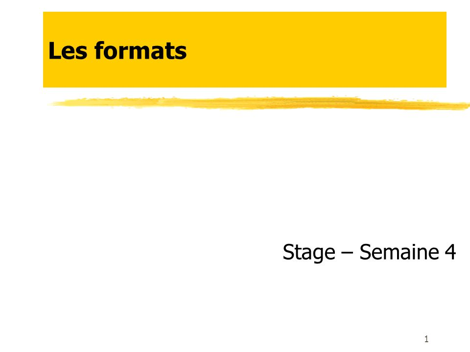 Les formats Stage – Semaine 4
