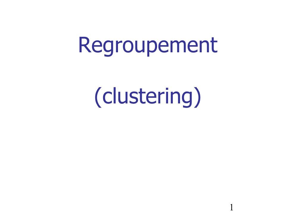 Regroupement (clustering)