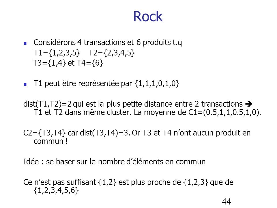 Rock Considérons 4 transactions et 6 produits t.q