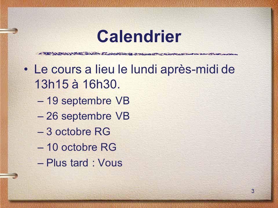 Calendrier Le cours a lieu le lundi après-midi de 13h15 à 16h30.