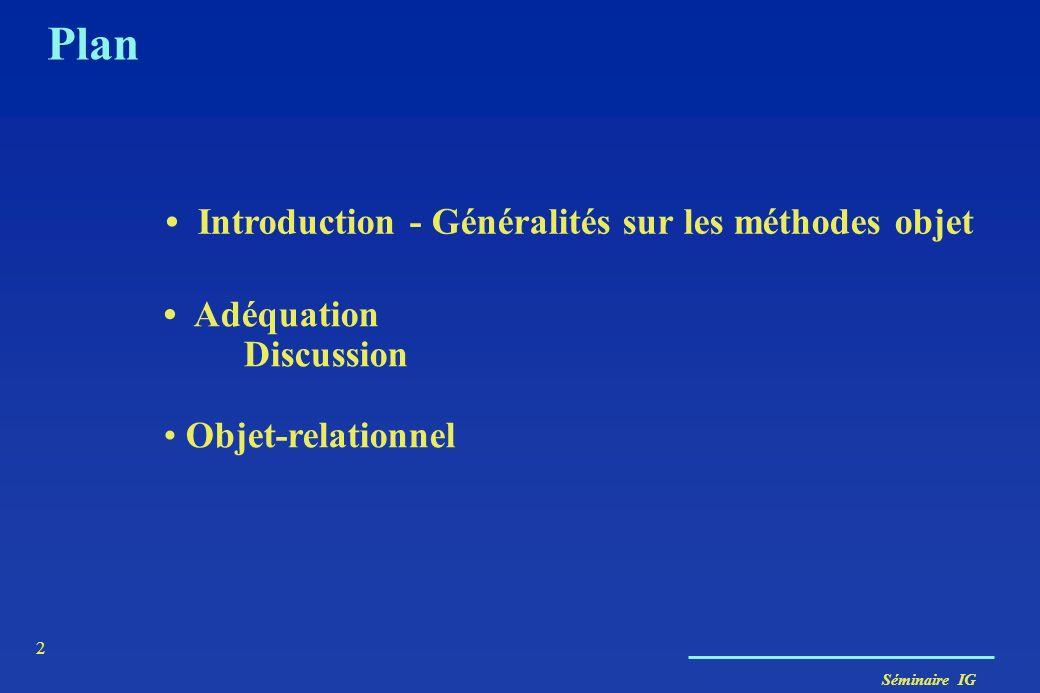 Plan • Introduction - Généralités sur les méthodes objet • Adéquation