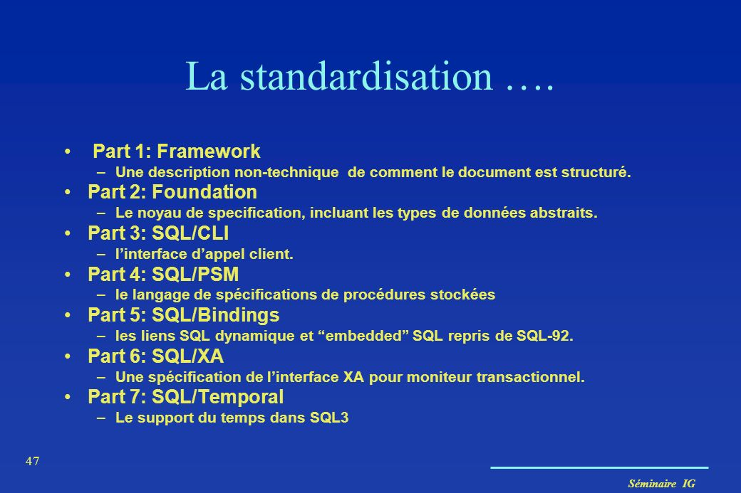 La standardisation …. Part 1: Framework Part 2: Foundation