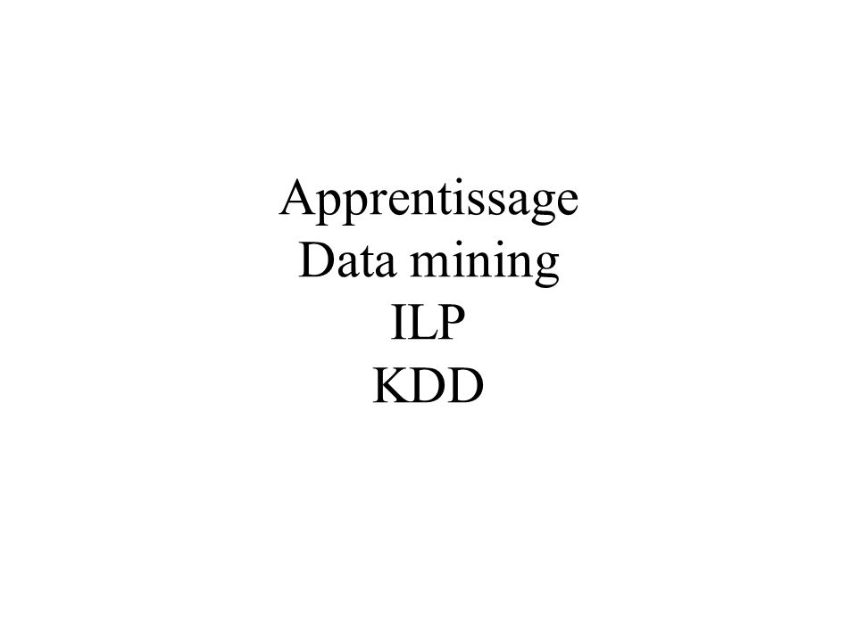 Apprentissage Data mining ILP KDD