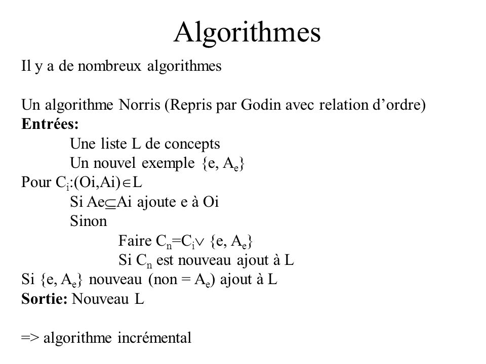 Algorithmes Il y a de nombreux algorithmes