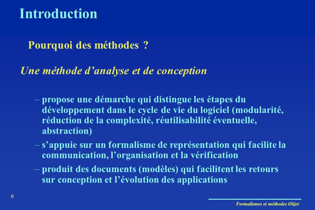 Introduction Pourquoi des méthodes