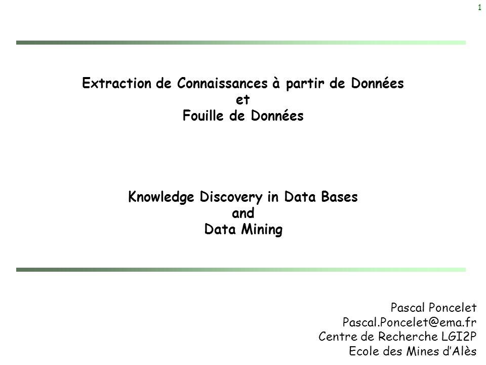 Extraction de Connaissances à partir de Données et Fouille de Données Knowledge Discovery in Data Bases and Data Mining