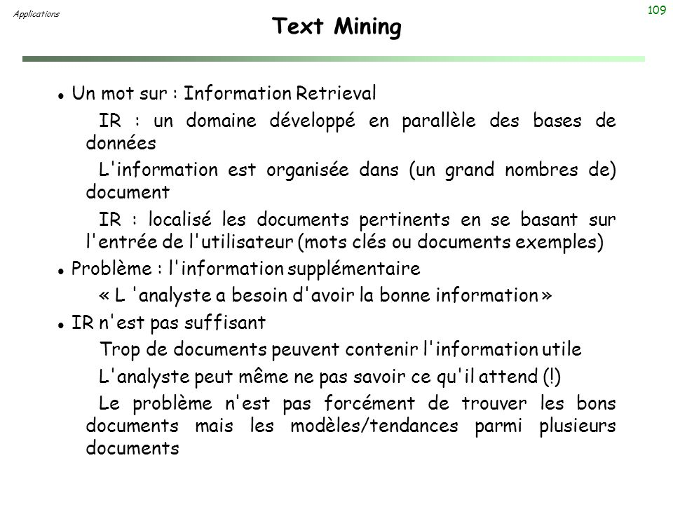 Text Mining Un mot sur : Information Retrieval