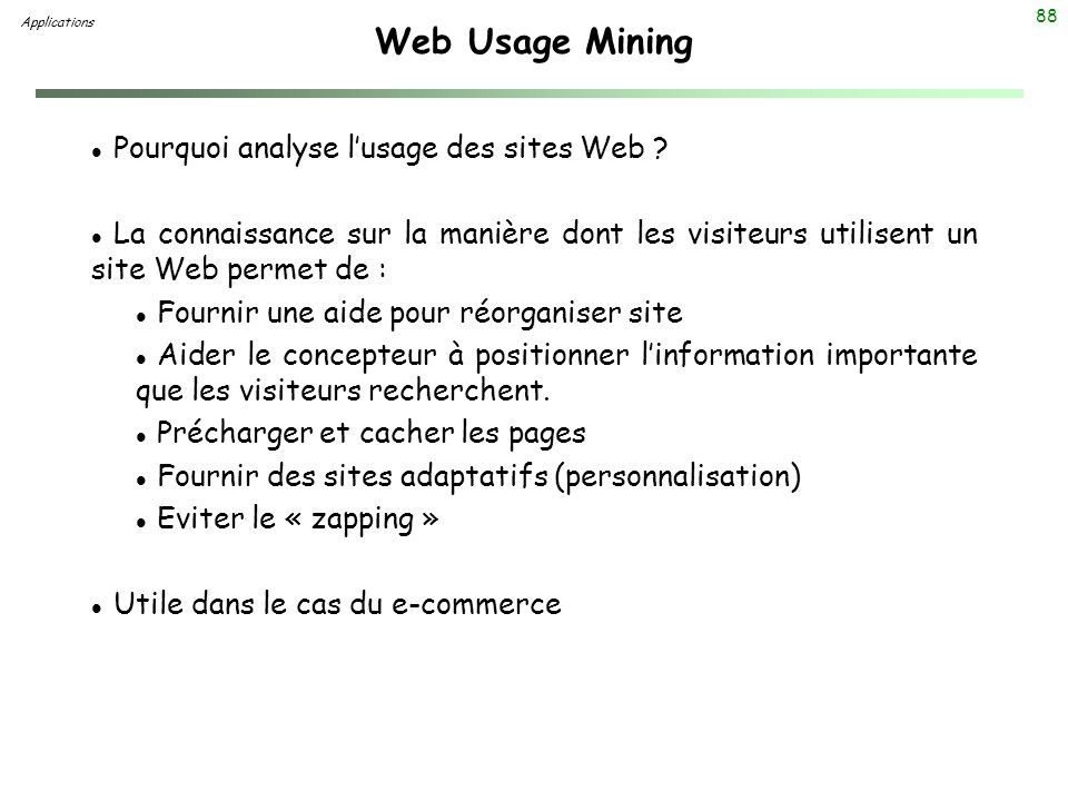 Web Usage Mining Pourquoi analyse l'usage des sites Web
