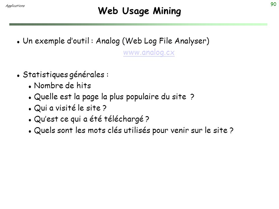 Web Usage Mining Un exemple d'outil : Analog (Web Log File Analyser)