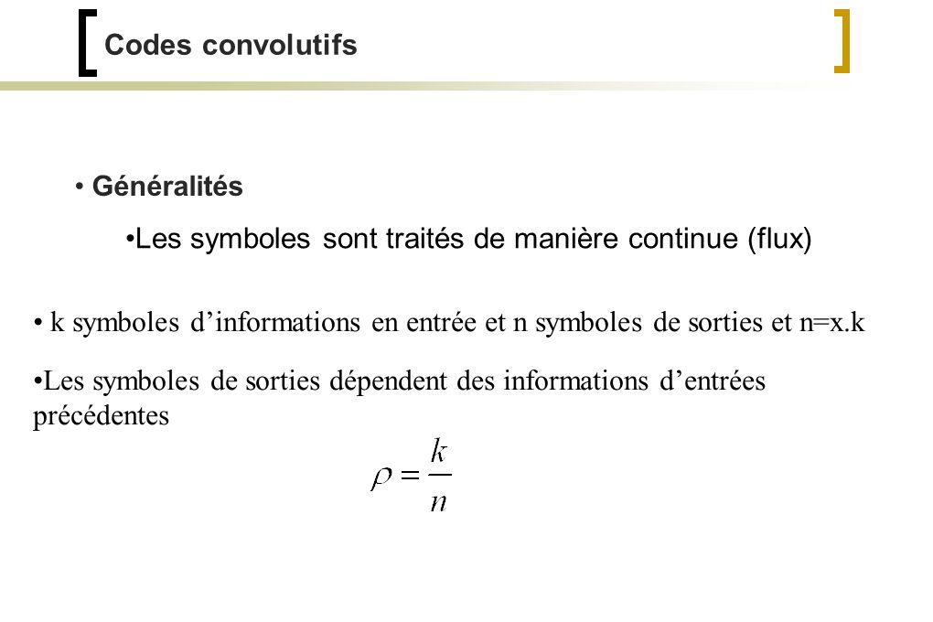 Les symboles sont traités de manière continue (flux)