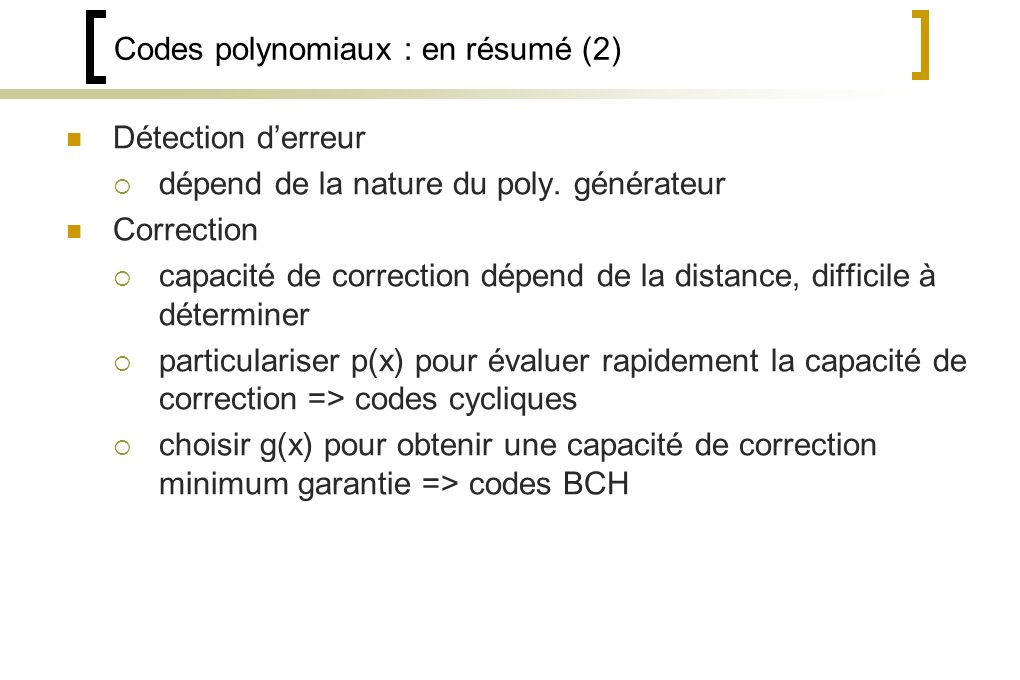 Codes polynomiaux : en résumé (2)