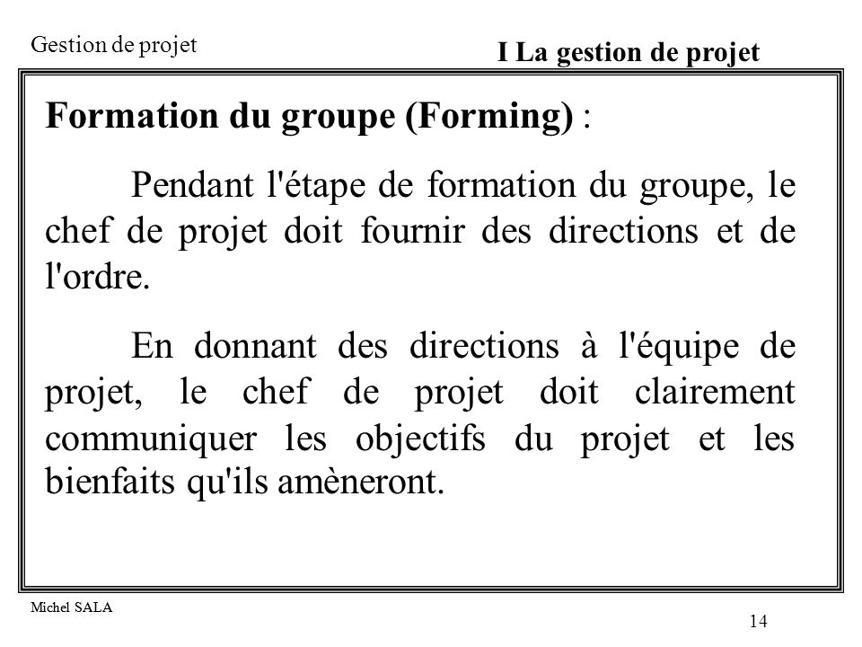 Formation du groupe (Forming) :