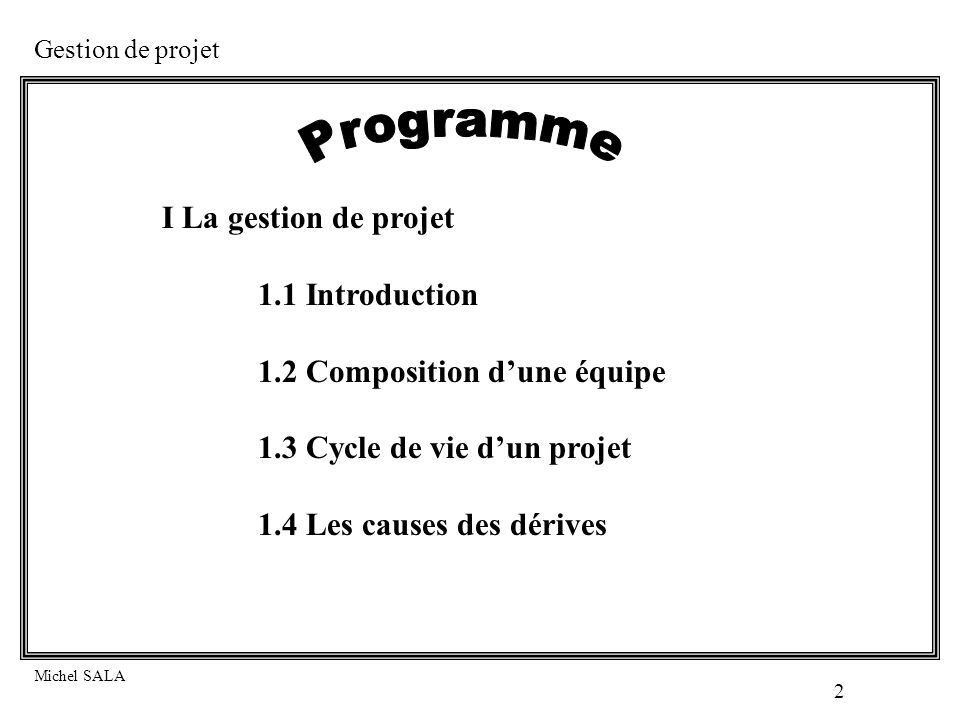 Programme I La gestion de projet 1.1 Introduction