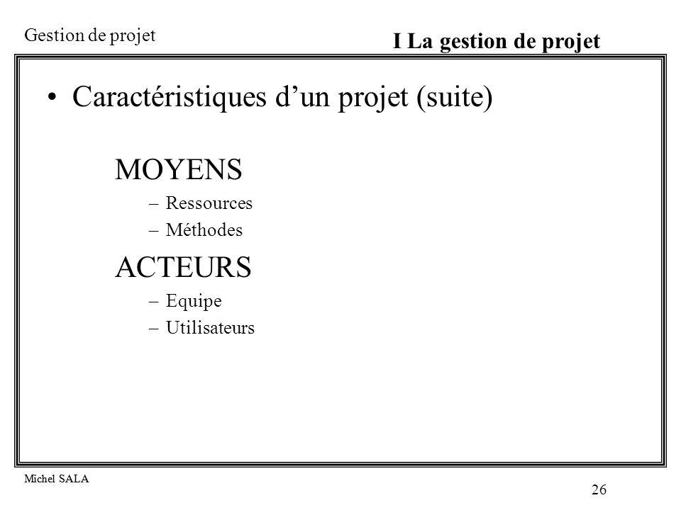 Caractéristiques d'un projet (suite) MOYENS