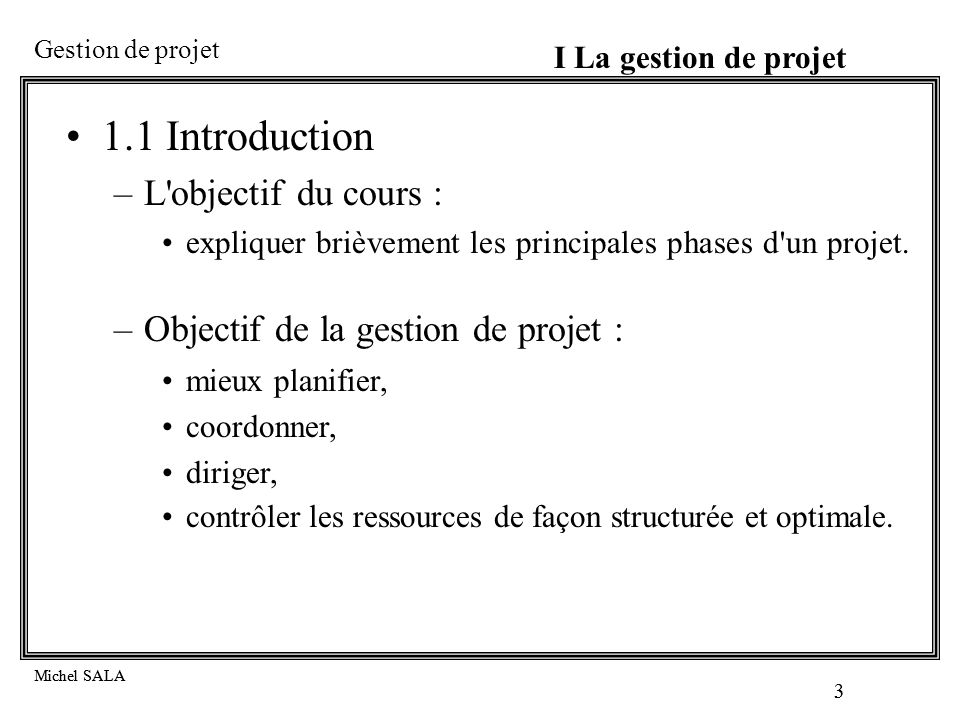 1.1 Introduction L objectif du cours :