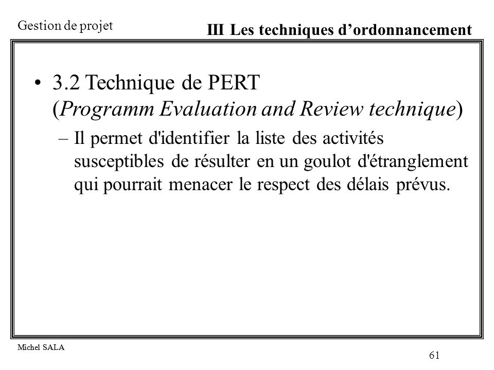 3.2 Technique de PERT (Programm Evaluation and Review technique)
