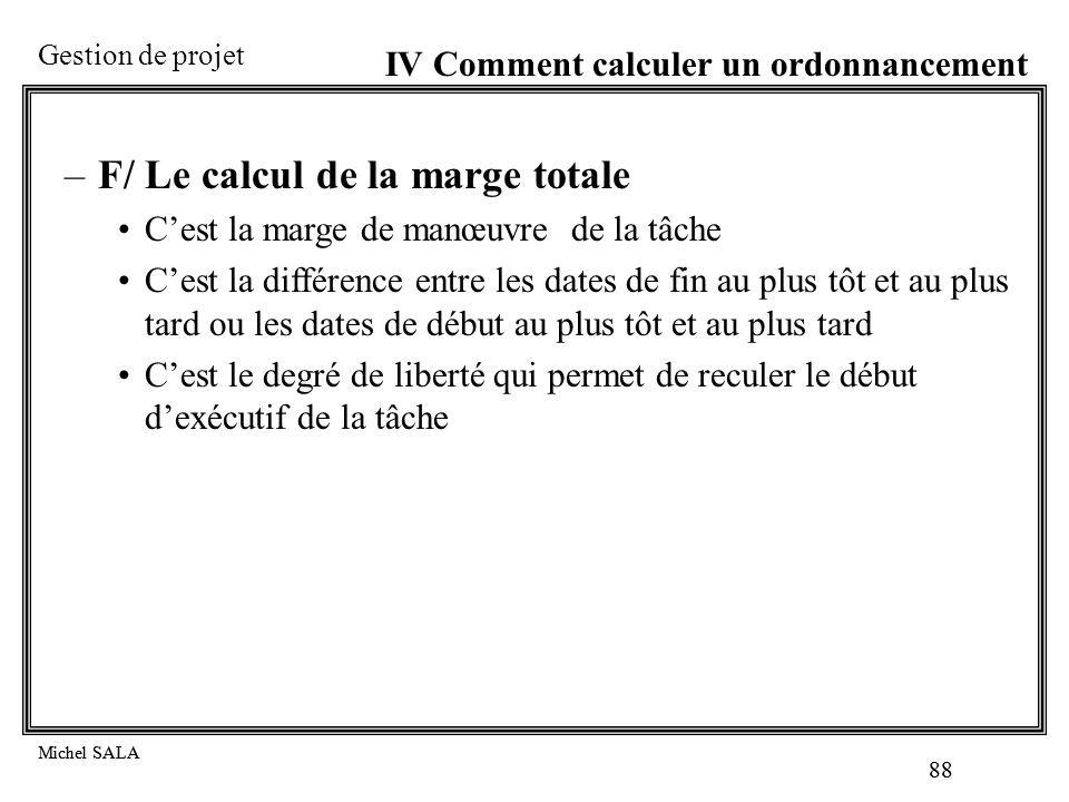 F/ Le calcul de la marge totale