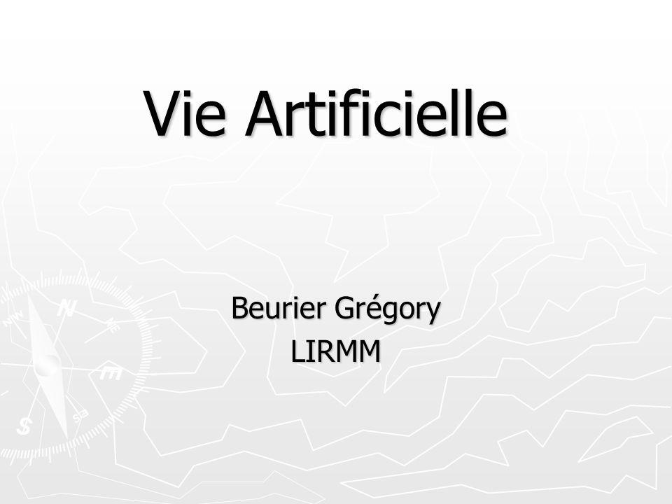 Vie Artificielle Beurier Grégory LIRMM