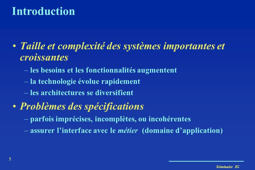 IntroductionTaille et complexité des systèmes importantes et croissantes. les besoins et les fonctionnalités augmentent.