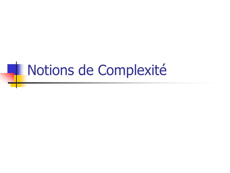 Notions de Complexité