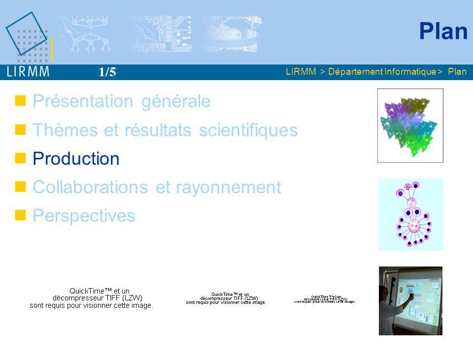 Plan Présentation générale Thèmes et résultats scientifiques