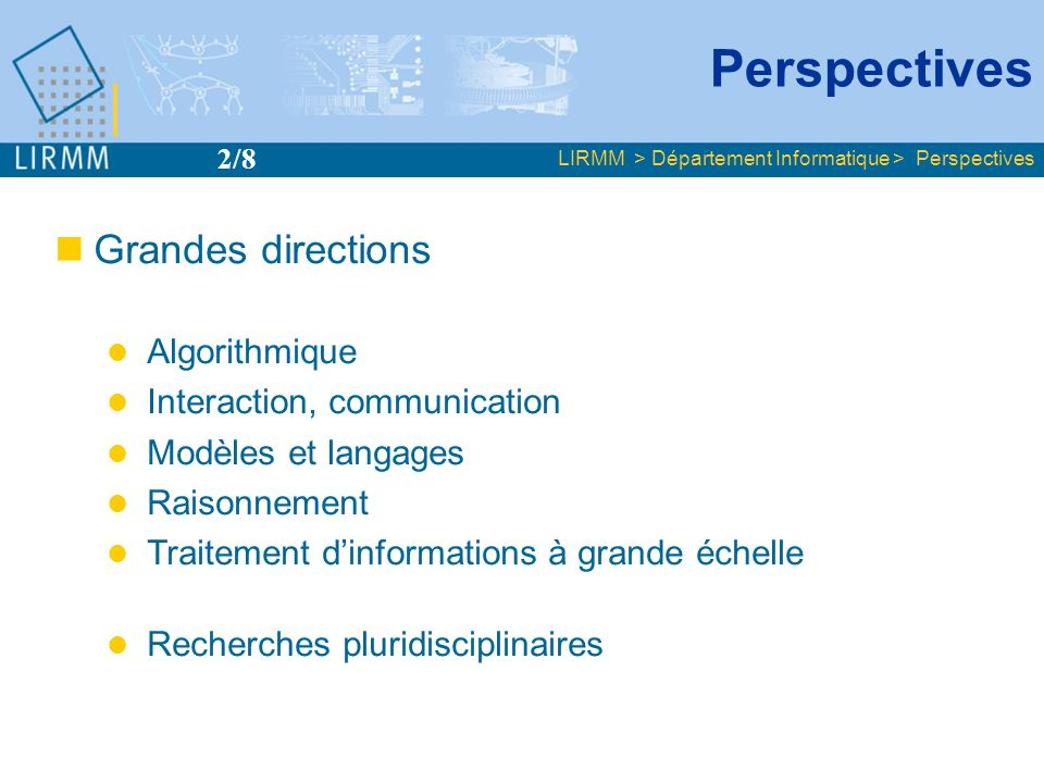 Perspectives Grandes directions 2/8 Algorithmique