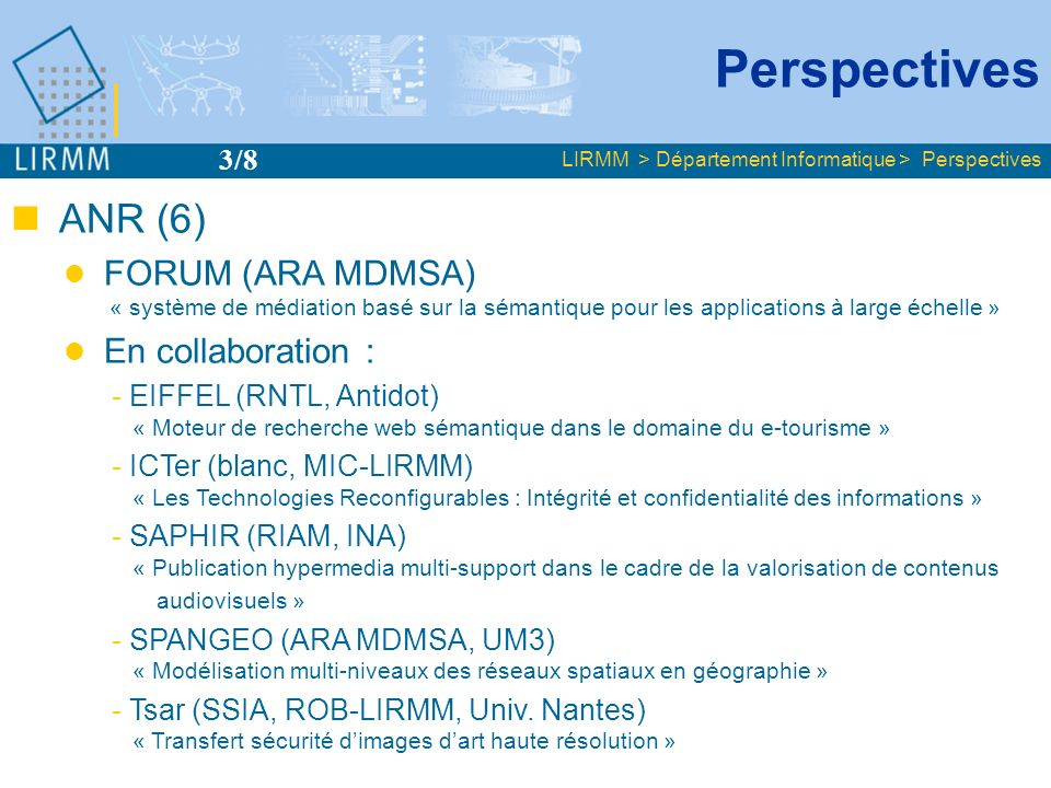 Perspectives 3/8. LIRMM > Département Informatique > Perspectives. ANR (6)