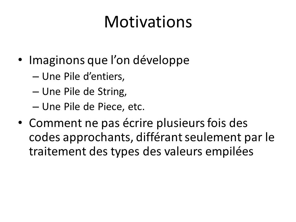Motivations Imaginons que l'on développe