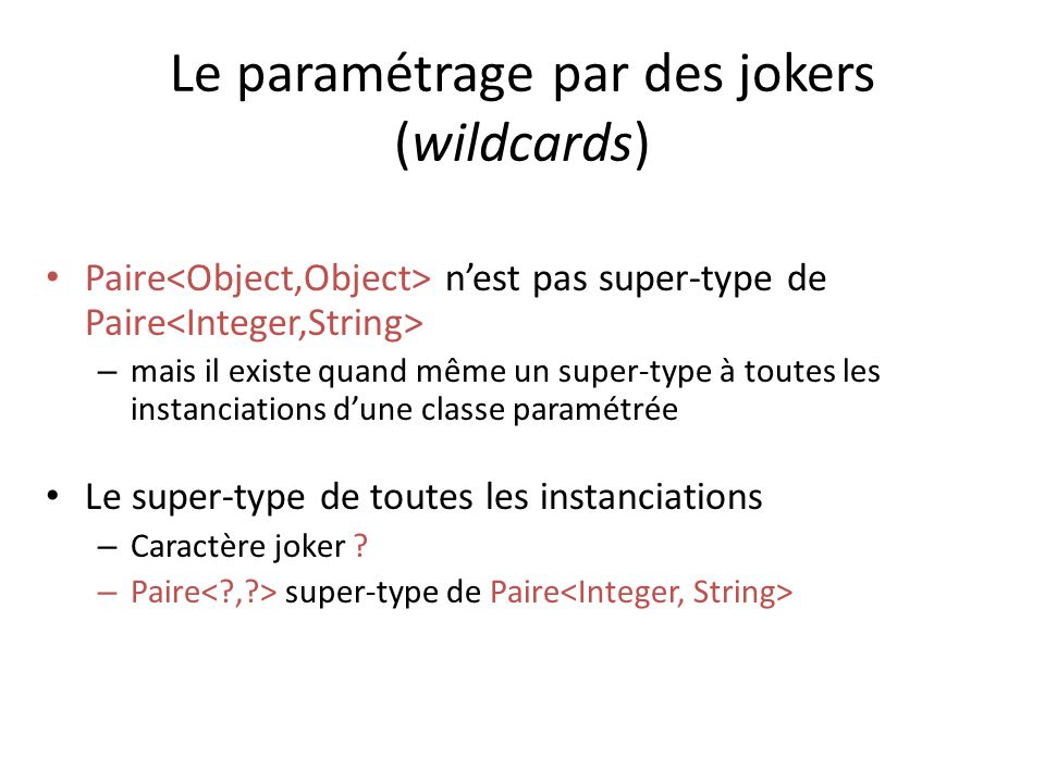 Le paramétrage par des jokers (wildcards)
