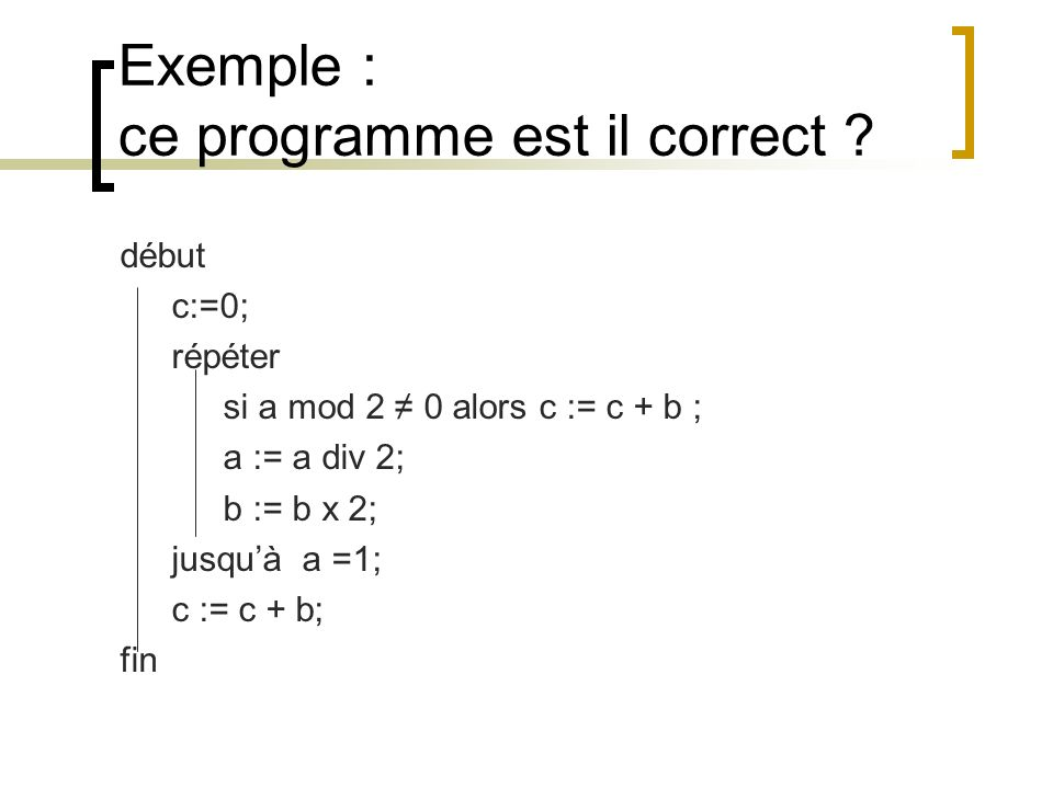 Exemple : ce programme est il correct