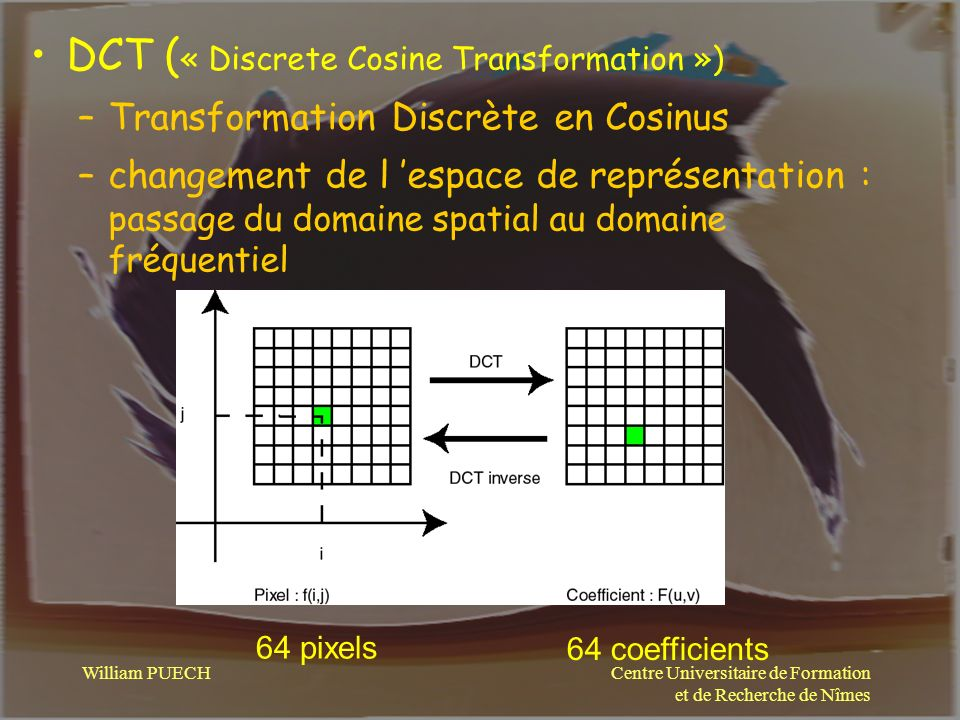 DCT (« Discrete Cosine Transformation »)