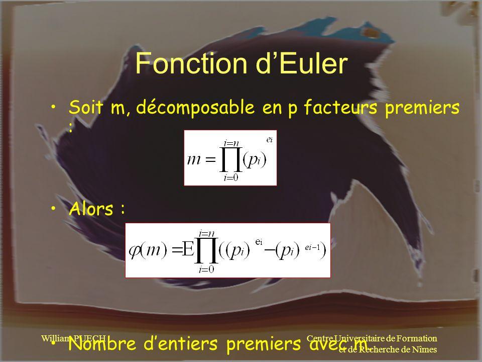 Fonction d'Euler Soit m, décomposable en p facteurs premiers : Alors :
