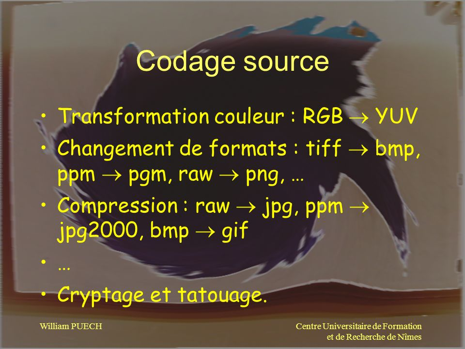 Codage source Transformation couleur : RGB  YUV
