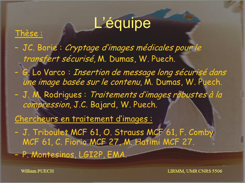 L'équipe Thèse : JC. Borie : Cryptage d'images médicales pour le transfert sécurisé, M. Dumas, W. Puech.