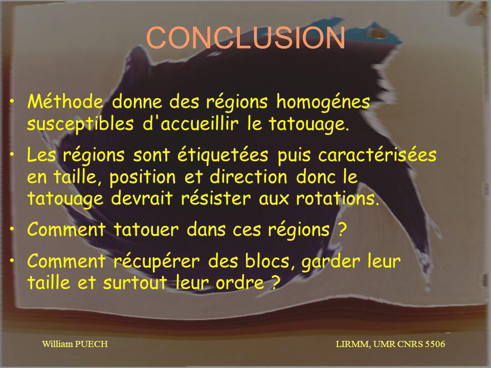 CONCLUSION Méthode donne des régions homogénes susceptibles d accueillir le tatouage.