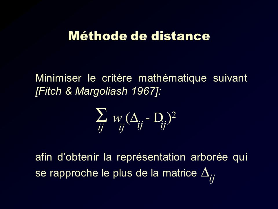  w ( - D )2 Méthode de distance