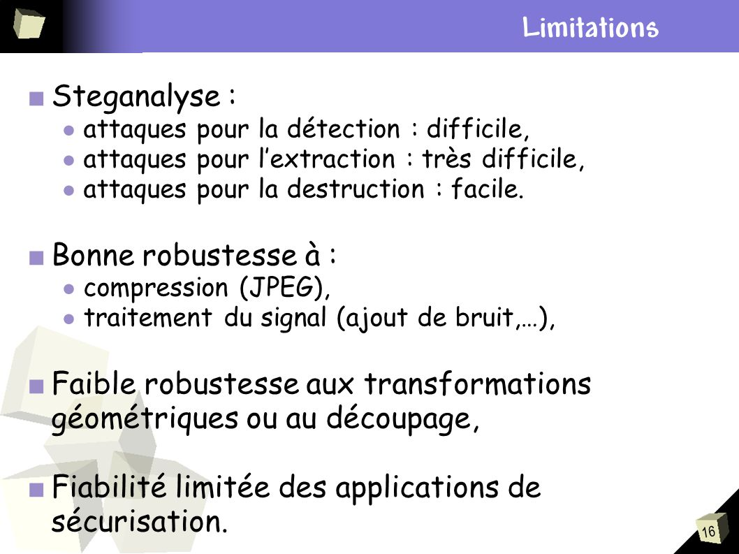 Plan Limitations Steganalyse : Bonne robustesse à :