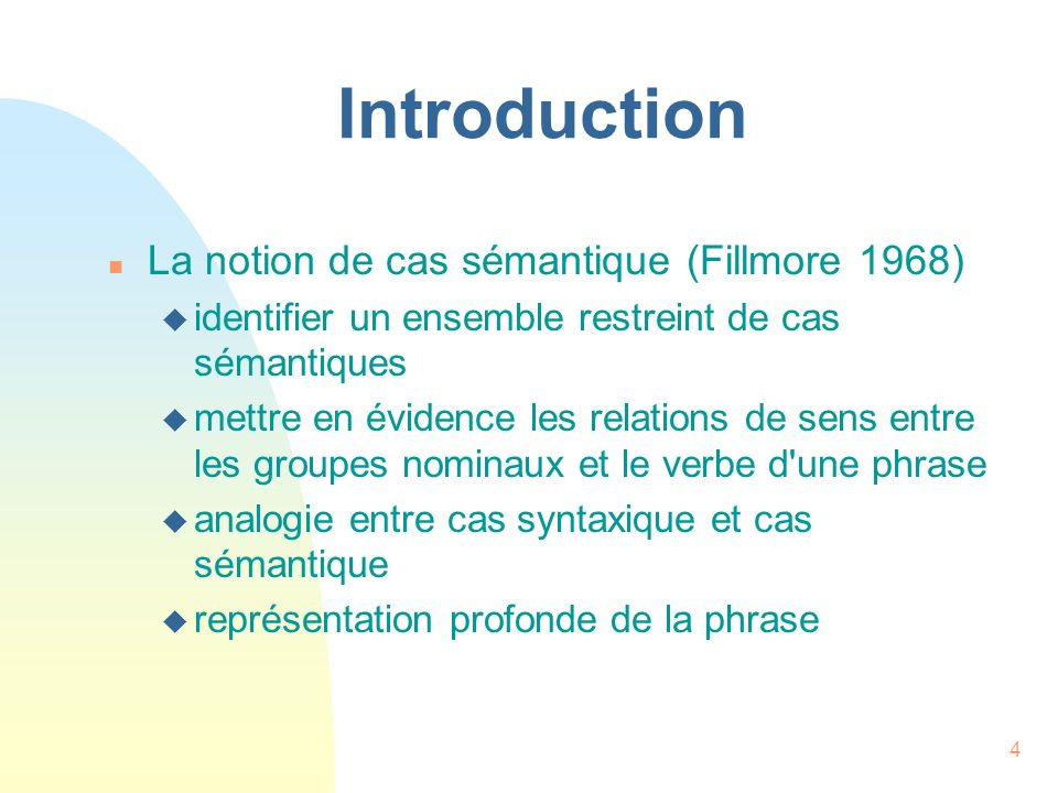 Introduction La notion de cas sémantique (Fillmore 1968)